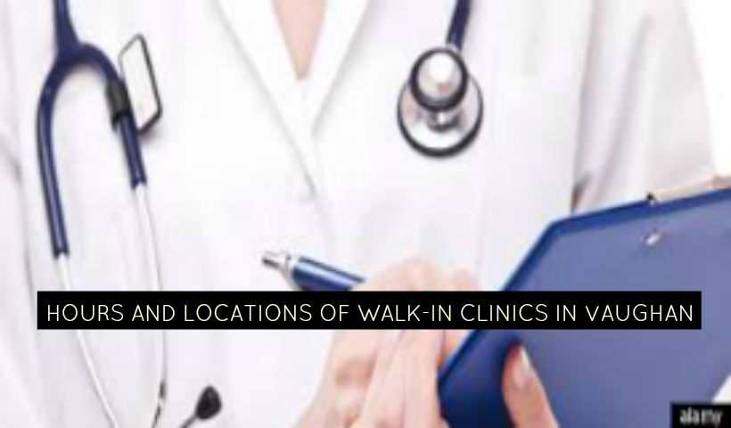 Walk-in Clinics in Vaughan