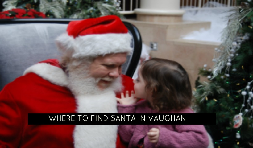 Where to find Santa in Vaughan